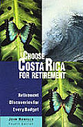 Choose Costa Rica: A Guide to Retirement & Investment