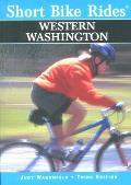 Short Bike Rides in Western Washington, 3rd (Short Bike Rides)