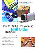 How To Start A Home Based Mail Order Business 2nd Edition
