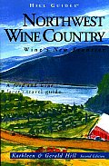 Hill Guide Northwest Wine Country 2ND Edition