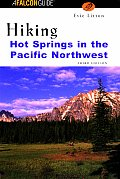 Hiking Hot Springs In The Pacific Northwest 3rd Edition