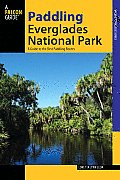 Paddling Everglades National Park: A Guide to the Best Paddling Adventures (Falcon Guides Paddling)