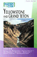 Insiders Guide To Yellowstone & Grand Te 4TH Edition