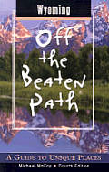 Wyoming Off the Beaten Path: A Guide to Unique Places (Off the Beaten Path Wyoming)