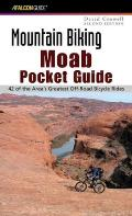 Moab: A Guide to Moab's Greatest Off-Road Bicycle Rides (Falcon Guides Mountain Biking)