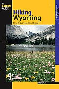 Hiking Wyoming: 110 of the State's Best Hiking Adventures (Falcon Guides Hiking)