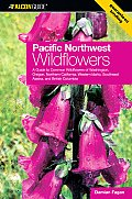 Pacific Northwest Wildflowers: A Guide to Common Wildflowers of Washington, Oregon, Northern California, Western Idaho, Southeast Alaska, and British (Wildflower) Cover
