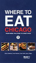 Where to Eat Chicago (Mobil Dining Guide: Chicago)