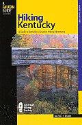 Hiking Kentucky, 2nd: A Guide to Kentucky's Greatest Hiking Adventures (Hiking Kentucky)