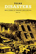 Texas Disasters: True Stories of Tragedy and Survival (Disasters) Cover