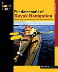 Fundamentals of Kayak Navigation: Master the Traditional Skills and the Latest Technologies (Falcon Guide)
