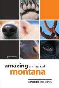 Amazing Animals of Oregon: Incredible True Stories (Amazing Animals)