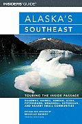 Alaskas Southeast Touring The Insid 10th Edition