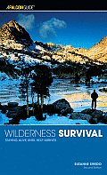 Wilderness Survival: Staying Alive Until Help Arrives (Falcon Guides Wilderness Survival)