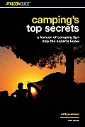 Camping's Top Secrets: A Lexicon of Camping Tips Only the Experts Know (Falcon Guides Camping)