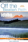 Idaho Off the Beaten Path: A Guide to Unique Places (Off the Beaten Path Idaho)