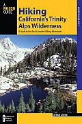 Hiking California's Trinity Alps Wilderness: A Guide to the Area's Greatest Hiking Adventures (Hiking California's Trinity Alps)