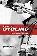 Art of Cycling A Guide to Bicycling in 21st Century America