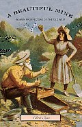 Beautiful Mine Women Prospectors of the Old West