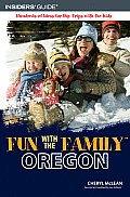 Fun with the Family Oregon 5th Edition Hundreds of Ideas for Day Trips with the Kids