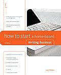 How to Start a Home-Based Writing Business (How to Start a Home-Based Writing Business)