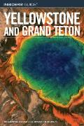 Insiders' Guide to Yellowstone and Grand Teton (Insiders' Guide to Yellowstone & Grand Teton)