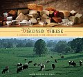 Wisconsin Cheese: A Cookbook and Guide to the Cheeses of Wisconsin