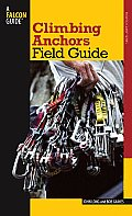 Climbing Anchors Field Guide (How to Climb)