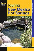 Touring New Mexico Hot Springs 2nd Edition