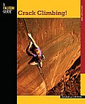 Crack Climbing! (Falcon Guides How to Climb)