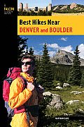 Denver and Boulder (Falcon Guides Best Hikes Near) Cover