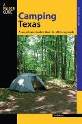 Camping Texas: A Comprehensive Guide to More Than 200 Campgrounds (Regional Camping)