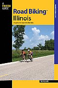 Road Biking Illinois: A Guide to the State's Best Bike Rides (Road Biking) Cover