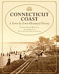 Connecticut Coast: A Town-By-Town Illustrated History by Diana Ross Mccain