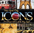 New York City Icons 50 Classic Slices of the Big Apple