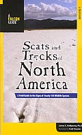 Scats & Tracks of North America A Field Guide to the Signs of Nearly 150 Wildlife Species