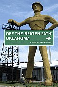 Oklahoma: A Guide to Unique Places (Off the Beaten Path Oklahoma)