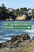 Off the Beaten Path Oregon A Guide to Unique Places