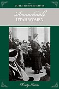 Remarkable Utah Women (More Than Petticoats)