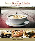 New Boston Globe Cookbook More Than 200 Classic New England Recipes from Clam Chowder to Pumpkin Pie