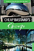 Cheap Bastard's Guide To Chicago (   2ND Edition)