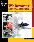 Whitewater Safety & Rescue Essential Knowledge for Canoeists Kayakers & Raft Guides