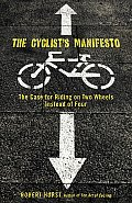 Cyclists Manifesto The Case for Riding on Two Wheels Instead of Four