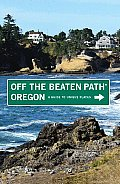 Oregon off the Beaten Path, 9th: A Guide to Unique Places