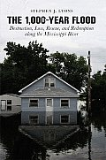 The 1,000-Year Flood: Destruction, Loss, Rescue, and Redemption Along the Mississippi River