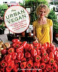 The Urban Vegan: 250 Simple, Sumptuous Recipes from Street Cart Favorites to Haute Cuisine Cover