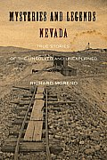 Mysteries and Legends of Nevada: True Stories of the Unsolved and Unexplained (Mysteries and Legends)