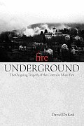 Fire Underground The Ongoing Tragedy Of The Centralia Mine Fire
