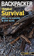 Outdoor Survival: Skills to Survive and Stay Alive