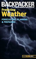 Backpacker Magazine's Predicting Weather: Forecasting, Planning, and Preparing Cover
